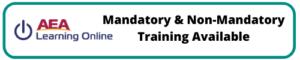 Mandatory and Non Mandatory training available   AEA Learning Online
