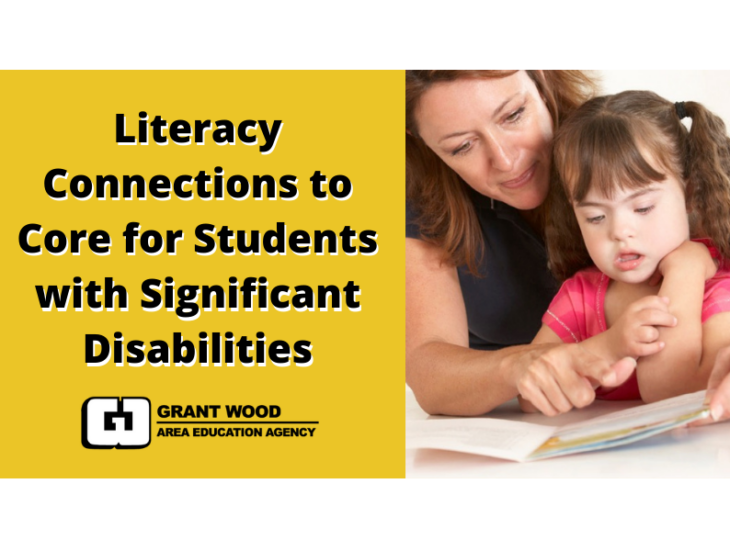 Literacy Connections to Core for Students with Significant Disabilities