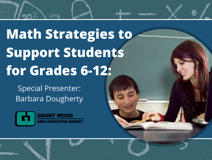 Math Strategies to Support Students for Grades 6-12 Special Presenter Barbara Dougherty