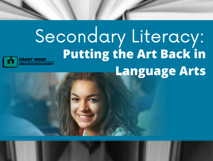 Secondary Literacy: Putting the Art Back in Language Arts